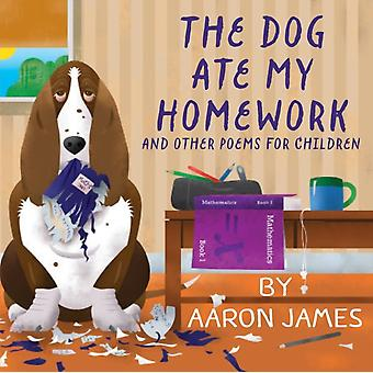 The Dog Ate My Homework by James & Aaron