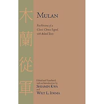 Mulan: Five Versions of a Classic Chinese Legend with Related Texts