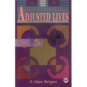 Adjusted Lives - Stories of Structural Adjustment by F.Odun Balogun -