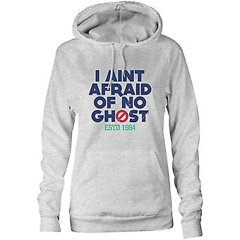 Womens Sweatshirts Hooded Hoodie- I Aint Afraid Of no Ghost ESTD 1984