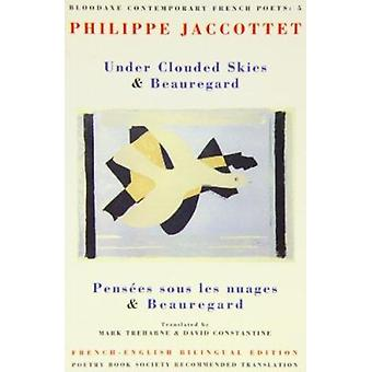 Under Clouded Skies by Mark Treharne - Philippe Jaccottet - David J.