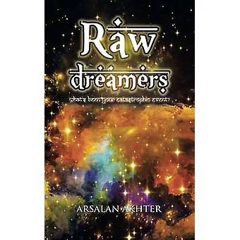 Raw Dreamers Whats Been Your Catastrophic Event by Akhter & Arsalan