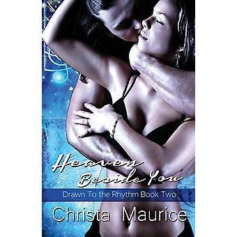 Heaven Beside You by Maurice & Christa