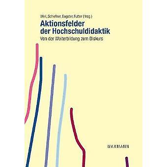 Aktionsfelder der Hochschuldidaktik by Weil & Markus