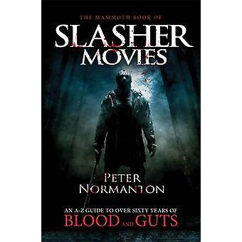Le livre gigantesque des Slasher Movies par Peter Normanton - 9781780330365