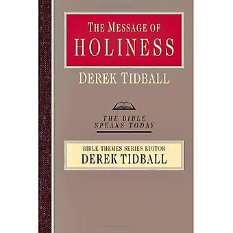The Message of Holiness: Restoring God's Masterpiece (Bible Speaks Today)