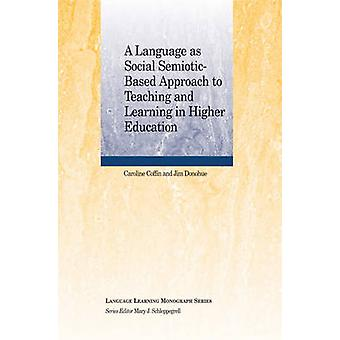 A Language as Social Semiotic Based Approach to Teaching and Learning
