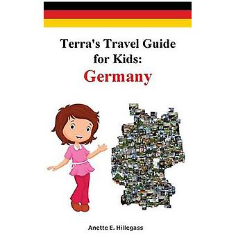 Terras Travel Guide for Kids  Germany  Hardcover by Hillegass & Anette E