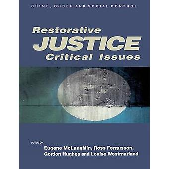 Restorative Justice Critical Issues by Hughes & Gordon