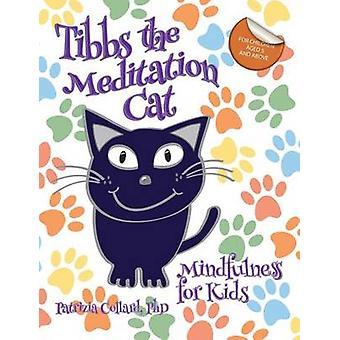 Tibbs the Meditation Cat Mindfulness for Kids by Collard & Patrizia