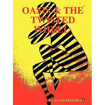 Oasis  the Twisted Wheel by Prestbury & David