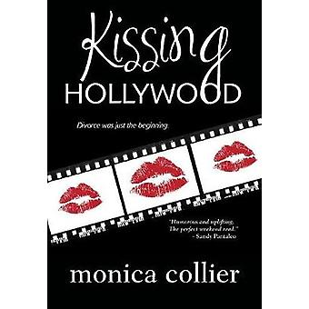 Kissing Hollywood by Collier & Monica