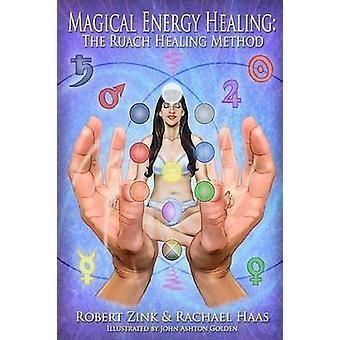 Magical Energy Healing The Ruach Healing Method by Zink & Robert
