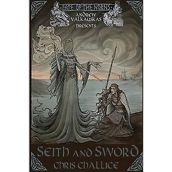 Seith and Sword by Chris Challice