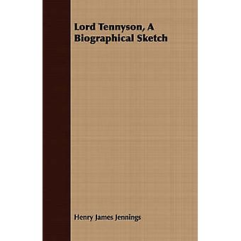 Lord Tennyson A Biographical Sketch by Jennings & Henry James