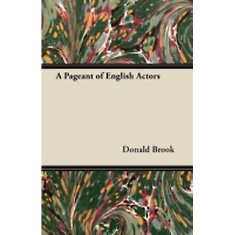 A Pageant of English Actors by Brook & Donald