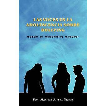 Las Voces En La Adolescencia Sobre Bullying Desde El Escenario Escolar by Nieves & Dra Maribel Rivera