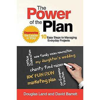 The Power of The Plan Empowering the Leader in You by Land & Douglas