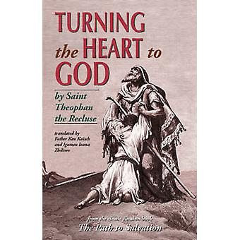 Turning the Heart to God by Theophan &