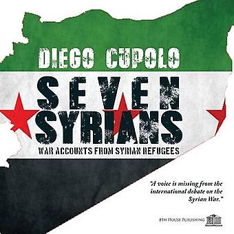 SEVEN SYRIANS War Accounts from Syrian Refugees by Cupolo & Diego