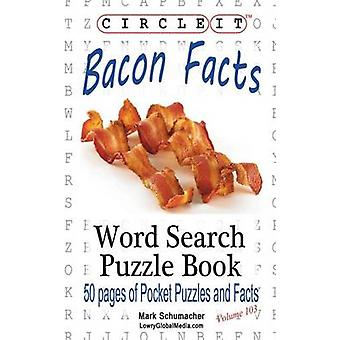 Circle It Bacon Facts Word Search Puzzle Book by Lowry Global Media LLC