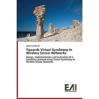 Towards Virtual Synchrony in Wireless Sensor Networks by Marioli Valentina
