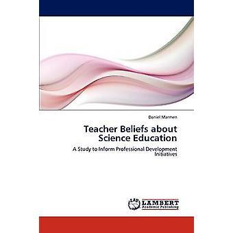 Teacher Beliefs about Science Education by Marmen Daniel