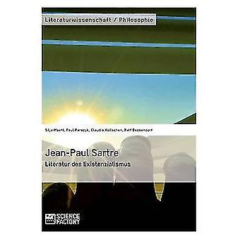 JeanPaul Sartre. Literatur des Existenzialismus by Kollschen & Claudia