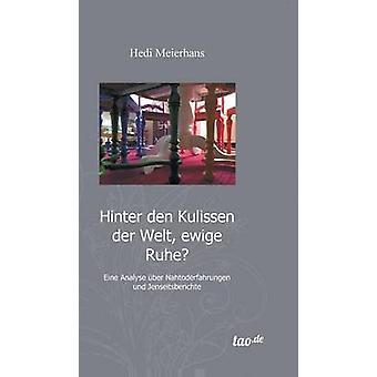 Hinter Den Kulissen Der Welt Ewige Ruhe by Meierhans & Hedi