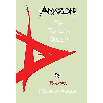 Amazon the Twelfth Queen by Pandora & P. DotsonRandle