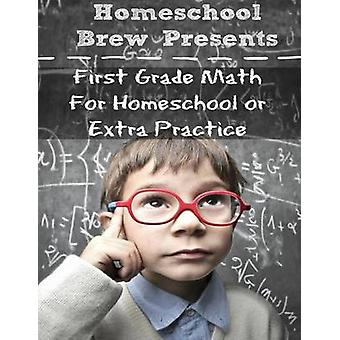 First Grade Math For Homeschool or Extra Practice by Sherman & Greg