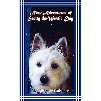 New Adventures of Scotty the Westie Dog by Walsleben & Edda