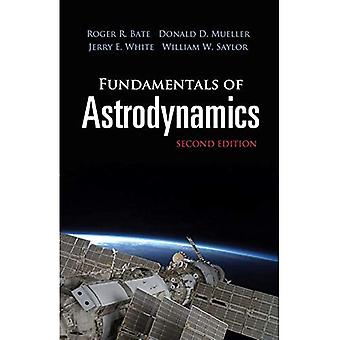 Fundamentals of Astrodynamics: Seco: Second Edition