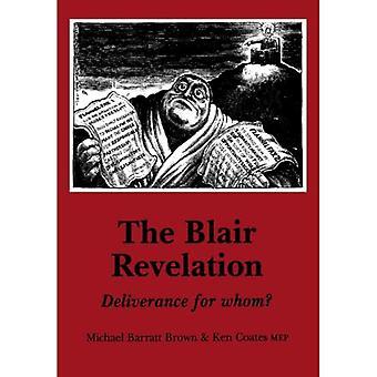 The Blair Revelation: Deliverance for Whom? (Socialist Renewal Pamphlet S.)