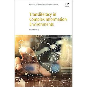 Transliteracy in Complex Information Environments by Suzana Sukovic -