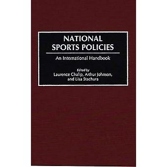 National Sports Policies - An International Handbook by Laurence Chali