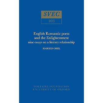 English Romantic Poets and the Enlightenment - nine essays on a litera