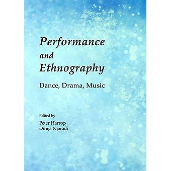 Performance and Ethnography - Dance - Drama - Music by Peter Harrop -