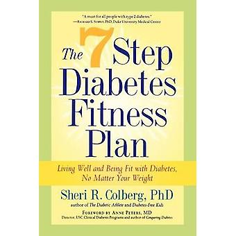 The 7 Step Diabetes Fitness Plan - Living Well and Being Fit with Diab