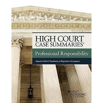 High Court Case Summaries on Professional Responsibility - Keyed to G