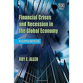 Financial Crises and Recession in the Global Economy - Fourth Edition