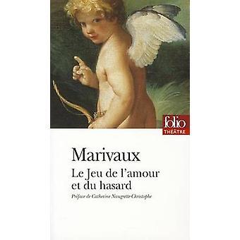 Le jeu de l'amour et du hasard by Pierre Carlet Marivaux - 9782070386