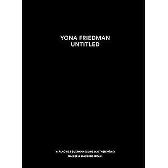 Yona Friedman - Untitled by Yona Friedman - 9783960987734 Book