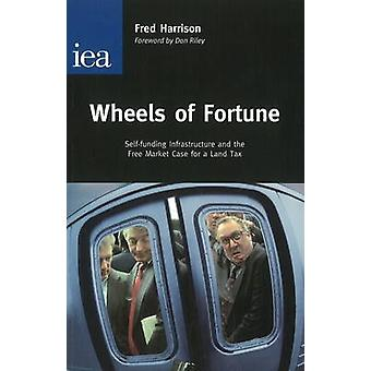 Wheels of Fortune - Self-Funding Infrastructure and the Free Market Ca