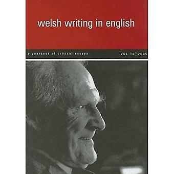Welsh Writing in English: A Yearbook of Critical Essays: v. 10 (Welsh Writing in English) [Illustrated]