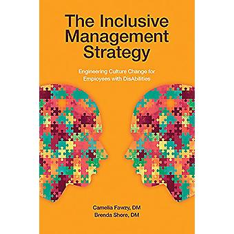 The Inclusive Management Strategy - Engineering Culture Change for Emp