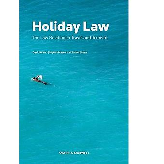 Holiday Law - The Law relating to Travel and Tourism by Stephen Mason