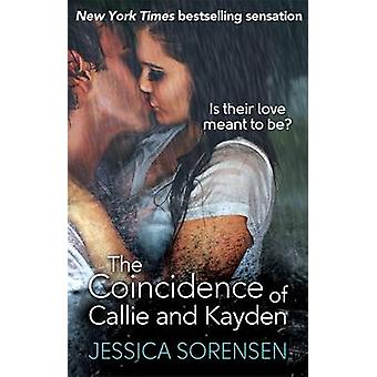 The Coincidence of Callie and Kayden by Jessica Sorensen - 9780751552