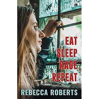 Eat. Sleep. Rage. Repeat. by Rebecca Roberts - 9781785623271 Book