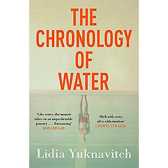 The Chronology of Water by Lidia Yuknavitch - 9781786893307 Book
